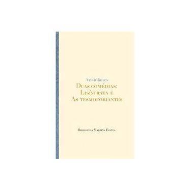 Duas Comédias : Lisístrata e as Tesmoforiantes - Aristofanes - 9788533621015