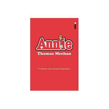 Annie - o Clássico Que Encantou Gerações - Meehan, Thomas - 9788580576160
