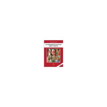 Uma Abordagem Multidisciplinar Sobre Pé Diabético - 2ª Ed. 2017 - Batista, Fábio; - 9788560416608