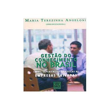 Gestão do Conhecimento No Brasil - Casos, Experiências e Práticas de Empresas Privadas - Angeloni, Maria Terezinha - 9788573038163