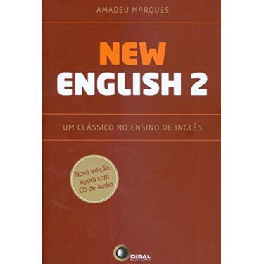 New English 2 - Um Clássico No Ensino de Línguas - Com CD - Marques, Amadeu - 9788578441012