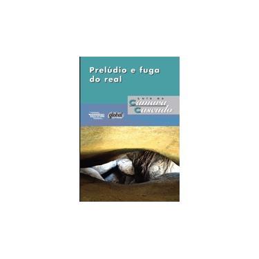 Prelúdio e Fuga do Real - Luis Da Camara Cascudo - 9788526020375