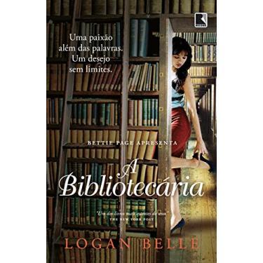 A Bibliotecária - Belle, Logan; Belle, Logan - 9788501402165