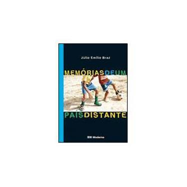 Memórias de um País Distante - Julio Emilio Braz - 9788516051839