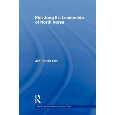 Kim Jong-Ils Leadership Of North Korea