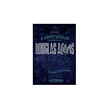 Douglas Adams. A Espetacular e Incrível Vida de Douglas Adams e do Guia do Mochileiro das Galáxias - Jem Roberts - 9788576573104