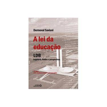 Lei da Educação, A: Lbd Trajetória, Limites e Perspectivas - Dermeval Saviani - 9788574963723