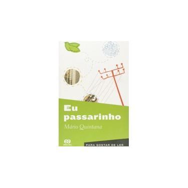 Eu Passarinho - Quintana, Mário - 9788508170135