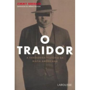 O Traidor: A Verdadeira História da Máfia Americana - Jimmy Breslin - 9788576353126