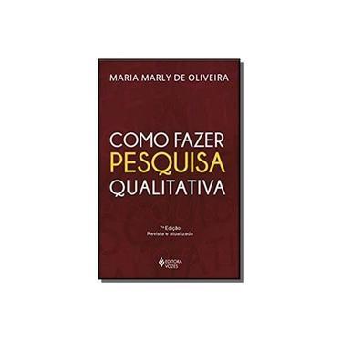 Como Fazer PesquisaQualitativa - Maria Marly De Oliveira - 9788532633774