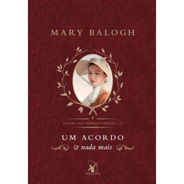 Um Acordo E Nada Mais - Balogh, Mary - 9788580418798
