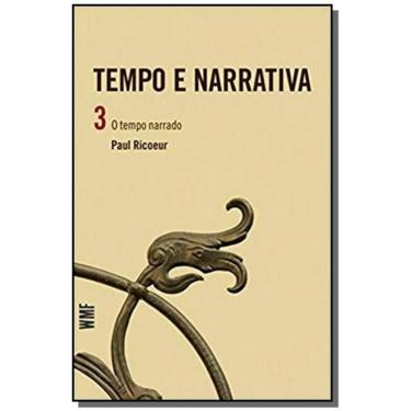 Tempo e Narrativa - O Tempo Narrado - Vol. 3 - Paul Ricoeur - 9788578270544