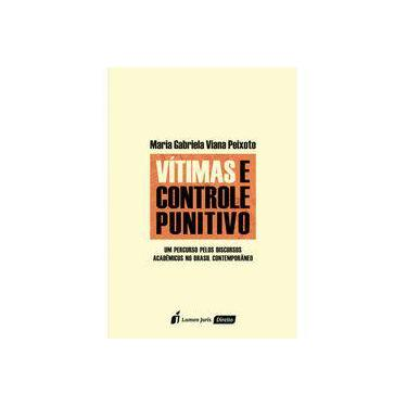 Vítimas e Controle Punitivo - Maria Gabriela Viana Peixoto - 9788584407347