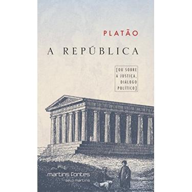 A República - [Ou Sobre A Justiça, Diálogo Político] - Col. Paideia - Platão - 9788580631333