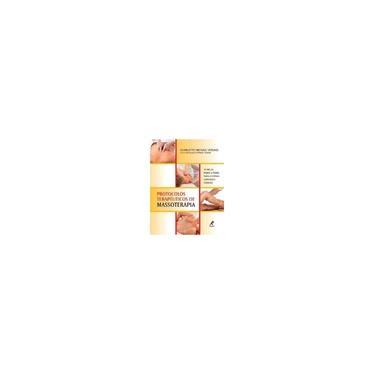 Protocolos Terapêuticos de Massoterapia - Técnicas Passo A Passo Para Diversas Condições Clínicas - Versagi, Charlotte Michael - 9788520435830