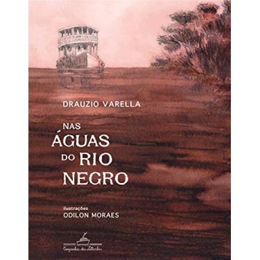 Nas Águas do Rio Negro - Varella, Drauzio - 9788574067421