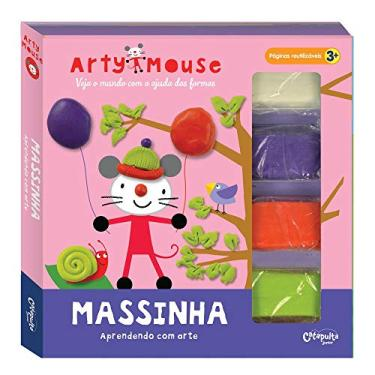 Arty Mouse - Massinha Aprendendo Com Arte - Catapulta Junior; - 9789876374286