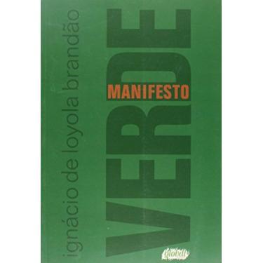 Manifesto Verde - Ignacio De Loyola Brandao - 9788526020481