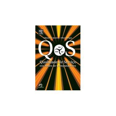 Qos: Qualidade de Serviço em Redes de Computadores - Edison De Quieroz Albuquerque - 9788535272321