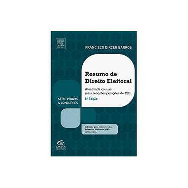 Resumo de Direito Eleitoral - Série Provas e Concursos - 6ª Ed. 2013 - Barros, Francisco Dirceu - 9788535273472