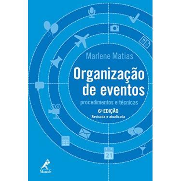 Organização de Eventos - Procedimentos e Técnicas - 6ª Ed. 2013 - Matias, Marlene - 9788520435816
