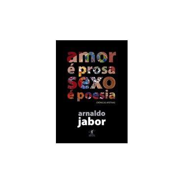 Amor É Prosa, Sexo É Poesia - Jabor, Arnaldo - 9788573026443