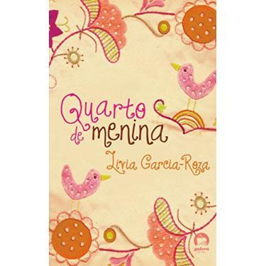 Quarto de Menina - Roza, Livia Garcia - 9788501061973
