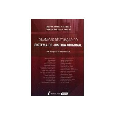 Dinâmicas de Atuação do Sistema de Justiça Criminal - da Ficção A Realidade - Fabeni, Lorena Santiago; Tomaz De Souza, Luanna - 9788584404933