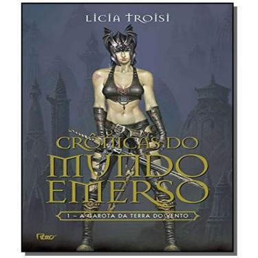 A Garota da Terra do Vento - Crônicas do Mundo Emerso - Vol. I - Troisi, Licia - 9788532520036