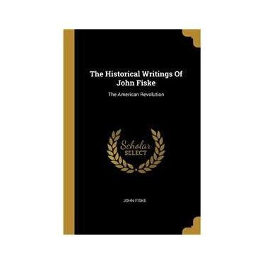 Imagem de The Historical Writings Of John Fiske