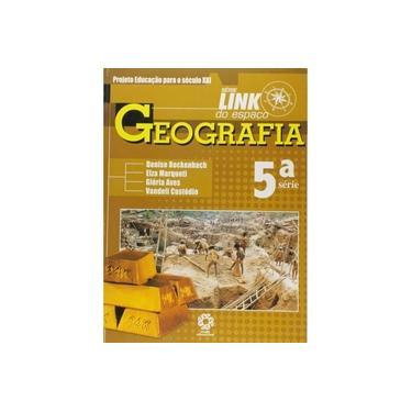 Geografia 5ª Série - Link do Espaço - Aves, Glória; Custório, Vandeli; Marqueti, Elza; Rockennbach, Denise - 9788576663508