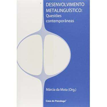 Desenvolvimento Metalinguístico: Questões Contemporâneas - Márcia Da Mota - 9788573966404