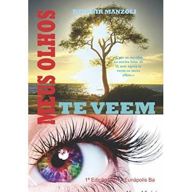 Meus Olhos Te Veem - Devanir Manzoli - 9788592104627
