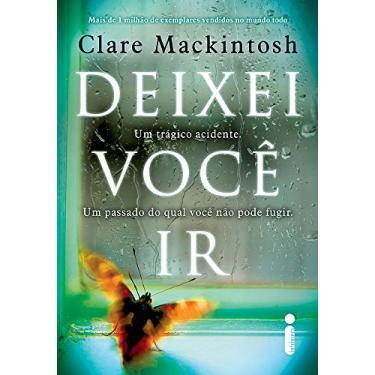 Deixei Você Ir - Clare Mackintosh - 9788551001752
