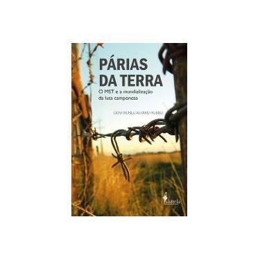 Párias da Terra: O Mst e a Mundialização da Luta Camponesa - Deni Ireneu Alfaro Rubbo - 9788579392986