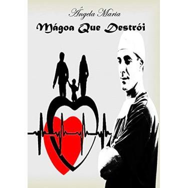 Mágoa que Destrói - Ângela Maria - 9788593707247