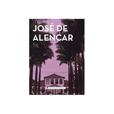Til - Col. Clássicos da Literatura - Alencar, José De - 9788538064565