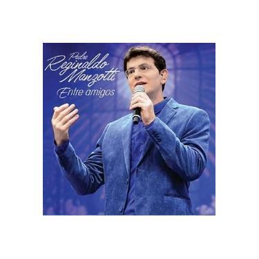 Padre Reginaldo Manzotti Entre Amigos - CD Gospel