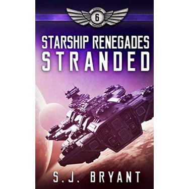 Starship Renegades: Stranded: 6