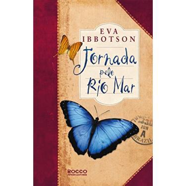 Jornada Pelo Rio Mar - Ibbotson, Eva - 9788532521378