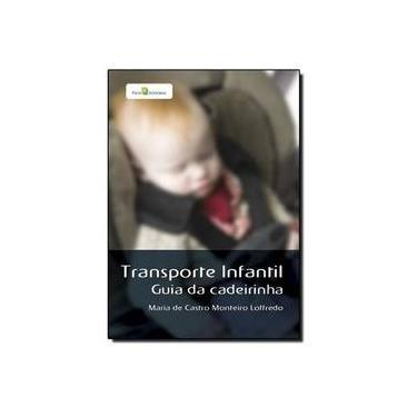 Transporte Infantil - Maria De Castro Monteiro Loffredo - 9788581480473