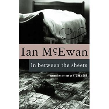 In Between the Sheets - Ian Mcewan - 9780679749837