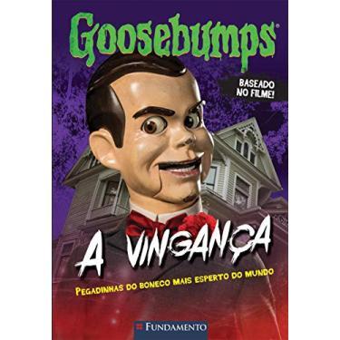 Goosebumps - A Vingança - Stine, R. L. - 9788539513529
