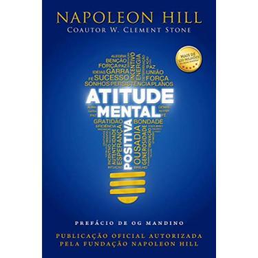Atitude Mental Positiva - Hill, Napoleon - 9788568014059