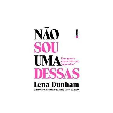Não Sou Uma Dessas - Dunhan, Lena - 9788580576214