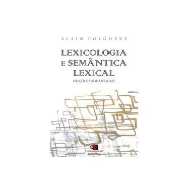 Lexicologia e Semântica Lexical. Noções Fundamentais - Alain Polguère - 9788552000709