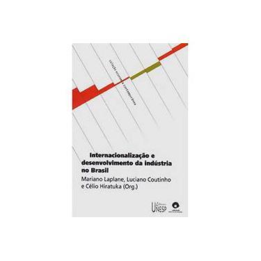 Internacionalizacao E Desenvolvimento Da Industria No Brasil - Capa Comum - 9788571394926