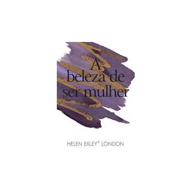 A Beleza De Ser Mulher - Exley, Helen - 9781846349621