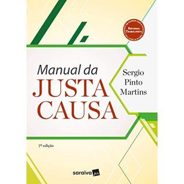Manual Da Justa Causa - 7ª Ed. 2018 - Martins, Sergio Pinto - 9788547231903
