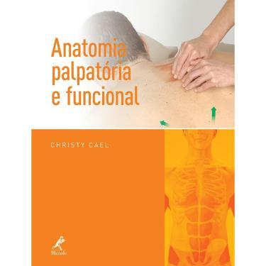 Anatomia Palpatória e Funcional - Cael, Christy - 9788520433317